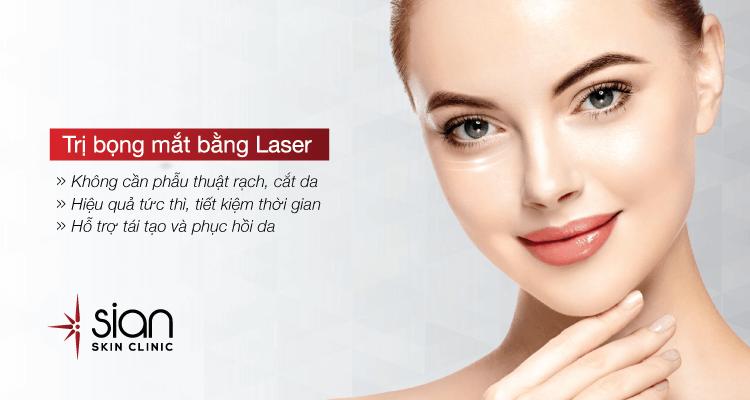 ưub điểm của điều trị bọng mắt bằng laser tại sian clinic